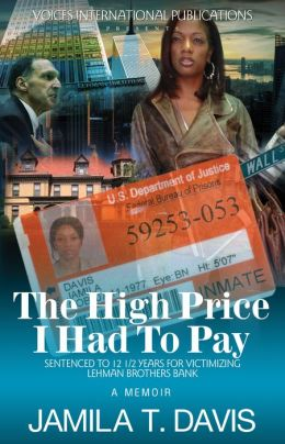 The High Price I Had To Pay: Sentenced To 12 ½ Years For Victimizing Lehman Brothers Bank