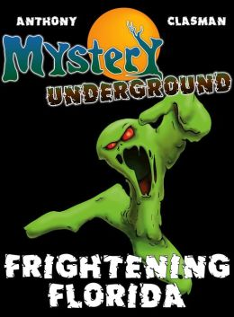 Mystery Underground #2: Frightening Florida (A Collection of Scary Short Stories)