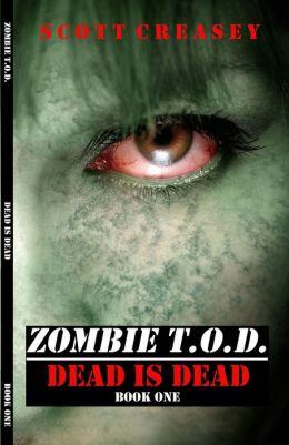 Zombie T.O.D. Dead Is Dead