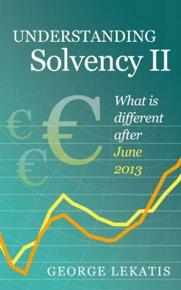 Understanding Solvency II, What is different after June 2013
