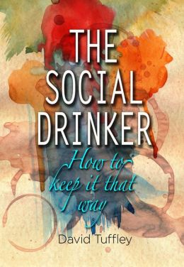 The Social Drinker: How To Keep It That Way