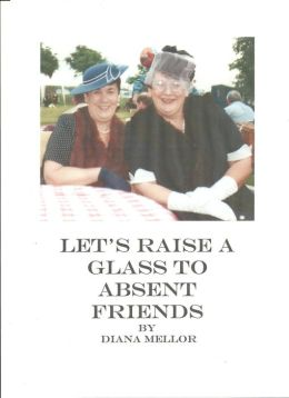 Let's Raise a Glass to Absent Friends
