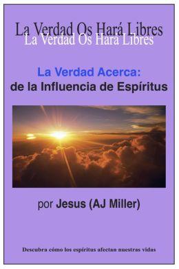 La Verdad Acerca: de la Influencia de Espíritus