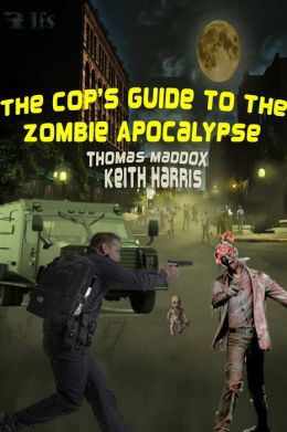 The Cop's Guide to the Zombie Apocalypse