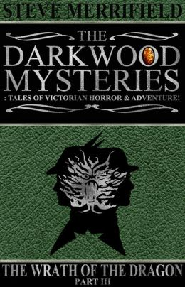 The Darkwood Mysteries: The Wrath of the Dragon (part three)