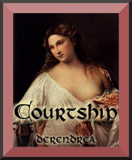 Courtship ~ Medieval Erotica