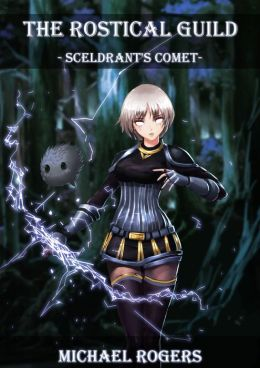 The Rostical Guild: Sceldrant's Comet