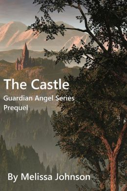 The Castle: Prequel to the Guardian Angel Series