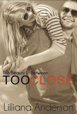 Too Close: The Beauty in Between (A Beautiful Series Novella)