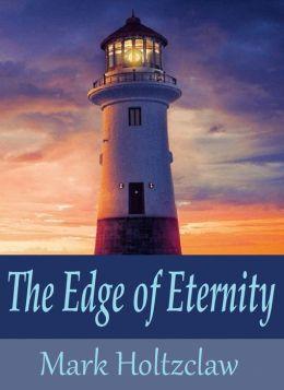 The Edge of Eternity