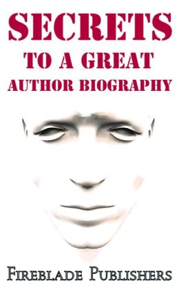 Secrets to a Great Author Biography