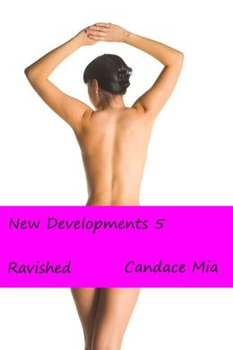 New Developments 5: Ravished