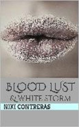 Blood Lust & White Storm