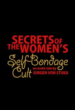 Secrets of the Women's Self-Bondage Cult