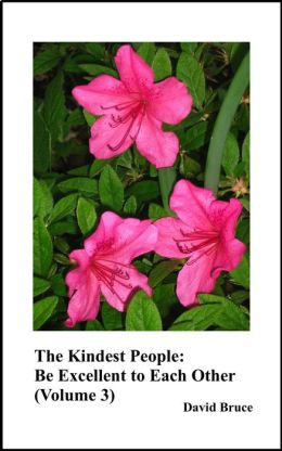 The Kindest People: Be Excellent to Each Other (Volume 3)