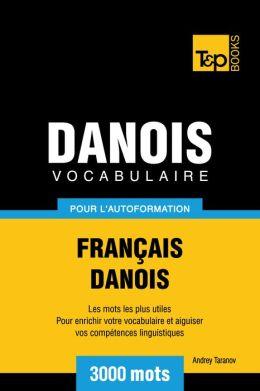 Vocabulaire Français-Danois pour l'autoformation: 3000 mots