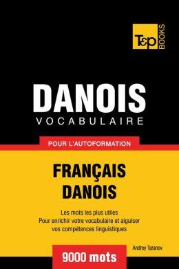 Vocabulaire Français-Danois pour l'autoformation: 9000 mots