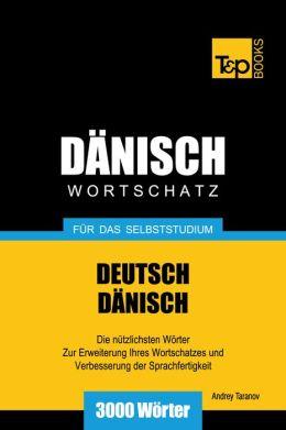 Deutsch-Dänischer Wortschatz für das Selbststudium: 3000 Wörter