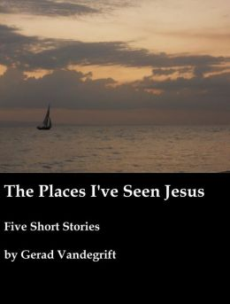 The Places I've Seen Jesus