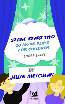 Stage Start Two! 20 more plays for children