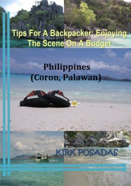 Tips For A Backpacker: Enjoying The Scene On A Budget Philippines (Coron, Palawan)