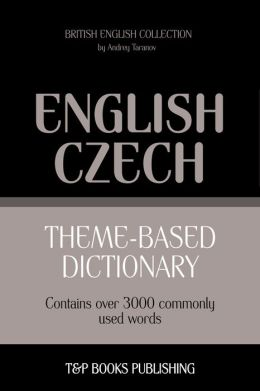 Theme-Based Dictionary: British English-Czech - 3000 words