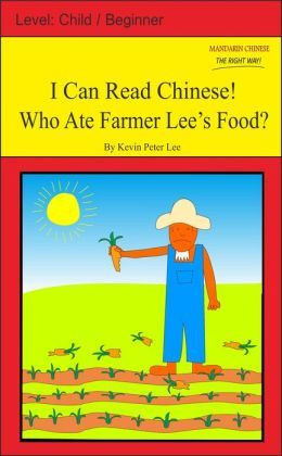 I Can Read Chinese! Who Ate Farmer Lee's Food?