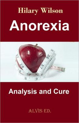 Anorexia: Analysis and Cure