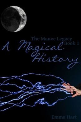 A Magical History: The Mauve Legacy Book 1