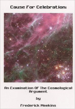 Cause For Celebration: An Examination Of The Cosmological Argument