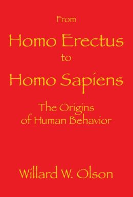 From Homo Erectus to Homo Sapiens: The Origins Of Human Behavior