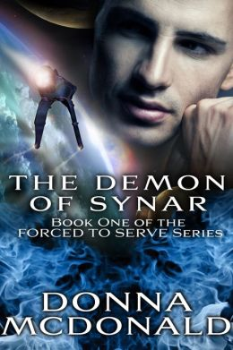The Demon Of Synar (Book 1 of the Forced To Serve Series)