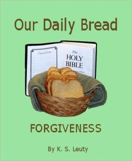 Our Daily Bread--Forgiveness