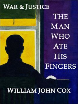 The Man Who Ate His Fingers: War & Justice