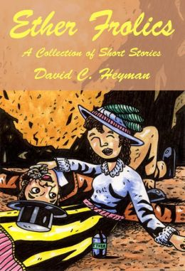 Ether Frolics, A Collection of Short Stories