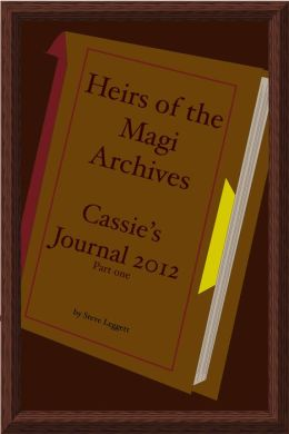 Heirs of the Magi Archives: Cassie's Journal 2012 - Part One