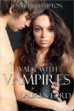 Walk With Vampires Episode 1: Lauren Ford