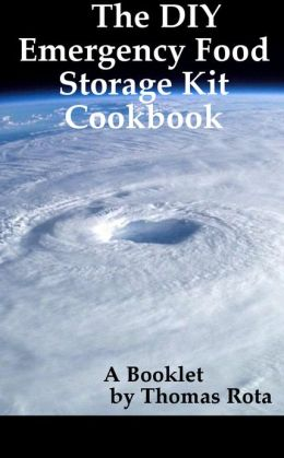 The DIY Emergency Food Storage Kit Cookbook