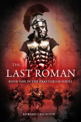 The Last Roman (The Praetorian Series - Book I)