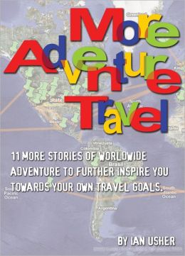 More Adventure Travel: 11 more stories of worldwide adventure to further inspire you towards your own travel goals