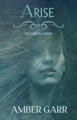 Arise (Book Three of The Syrenka Series)