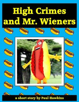 High Crimes and Mr. Wieners