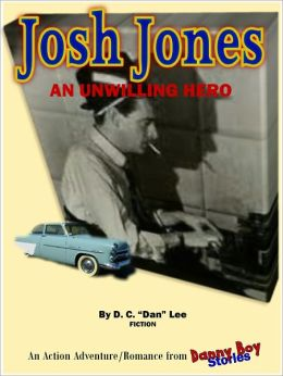 Danny Boy Stories--Josh Jones, An Unwilling Hero