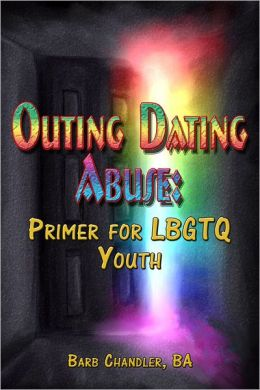 Outing Dating Abuse: A Primer For LBGTQ Youth