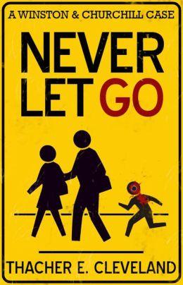 Never Let Go: A Winston & Churchill Case