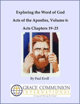 Exploring the Word of God Acts of the Apostles Volume 6: Chapters 19-23