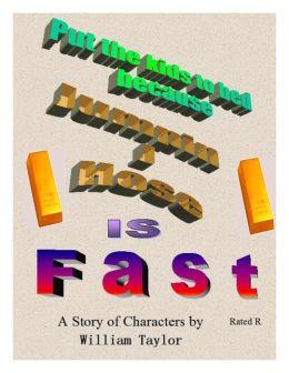 Jumpin J Hose Is Fast