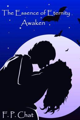 The Essence of Eternity: Awaken
