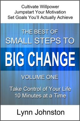 The Best of Small Steps to Big Change, volume 1