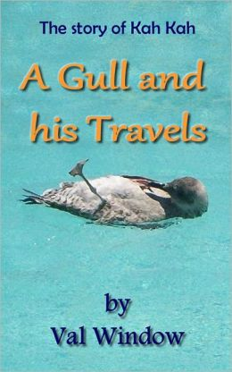 The story of Kah-Kah: A Gull and his Travels